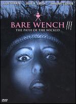 Bare Wench III: The Path of the Wicked