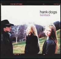 Bareback - Hank Dogs