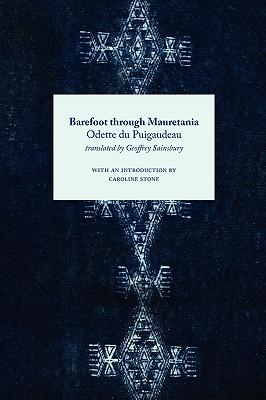 Barefoot Through Mauretania - Puigaudeau, Odette Du, and Stone, Caroline (Introduction by)