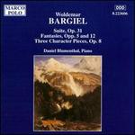 Bargiel: Suite; Fantasies; Character Pieces