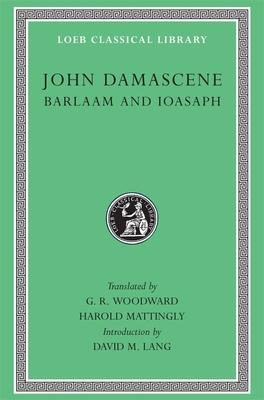 Barlaam and Ioasaph - St John, Damascene, and John Damascene, Damascene, and Woodward, George Ratcliffe
