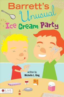 Barrett's Unusual Ice Cream Party - King, Michelle L
