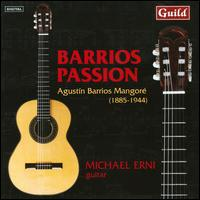 Barrios Passion - Michael Erni (guitar)