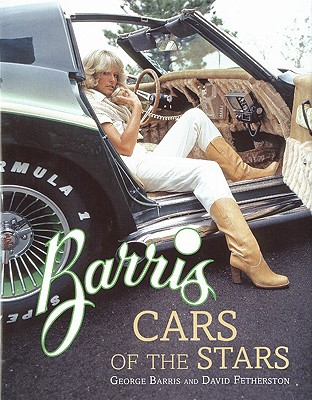 Barris Cars of the Stars - Fetherston, David, and Barris, George