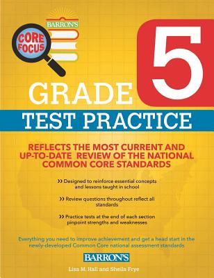 Barron's Core Focus Workbook: Grade 5 Practice Tests - M Hall, Lisa, and Frye, Sheila