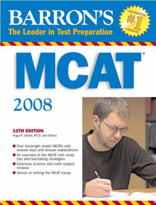 Barron's MCAT: Medical College Admission Test - Seibel, Hugo R, PhD, and Guyer, Kenneth E, Ph.D., and Mangum, A Bryant, PhD