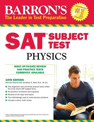 Barron's SAT Subject Test Physics - Gerwitz, Herman, and Wolf, Jonathan S