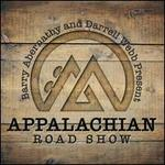 Barry Abernathy & Darrell Webb Presents Appalachian Road Show