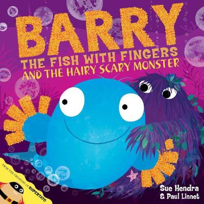 Barry the Fish with Fingers and the Hairy Scary Monster - Hendra, Sue