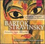 Bartók: Concerto for Orchestra; The Miraculous Mandarin; Stravinsky: Petrushka; Agon; Fireworks