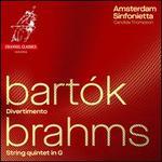 Bartók: Divertimento; Brahms: String Quintet in G