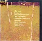 Bartók: Sonata; Contrasts; Folk Dances; Rhapsodies
