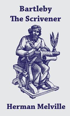 Bartleby the Scrivener - Melville, Herman