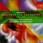 Bartok: Concerto for Orchestra; Kossuth