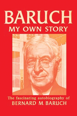 Baruch My Own Story - Baruch, Bernard