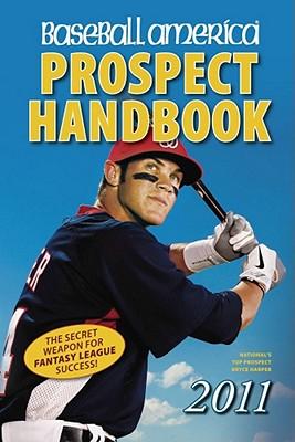 Baseball America Prospect Handbook - Callis, Jim (Editor), and Lingo, Will (Editor), and Manuel, John (Editor)