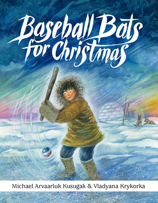Baseball Bats for Christmas - Kusugak