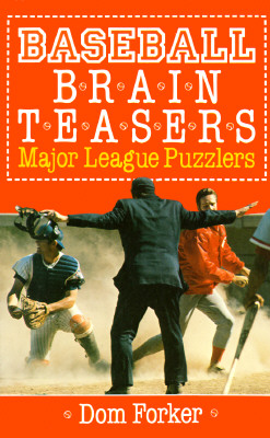 Baseball Brain Teasers Major League Puzzlers - Forker, Dom