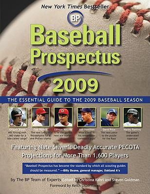 Baseball Prospectus: The Essential Guide to the 2009 Baseball Season - Goldman, Steven (Editor), and Kahrl, Christina (Editor), and Silver, Nate (Editor)
