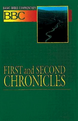 Basic Bible Commentary First and Second Chronicles - Abingdon Press, and Wolcott, Leonard
