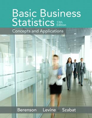 Basic Business Statistics - Berenson, Mark L., and Levine, David M., and Szabat, Kathryn A.
