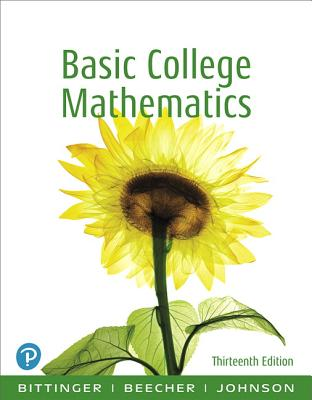 Basic College Math, Books a la Carte Edition - Bittinger, Marvin L, and Beecher, Judith A, and Johnson, Barbara L