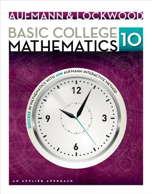 Basic College Mathematics: An Applied Approach - Aufmann, Richard N, and Lockwood, Joanne