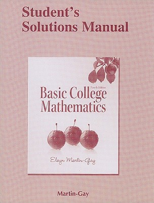 Basic College Mathematics: Student Solutions Manual - Martin-Gay, Elayn El