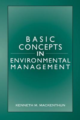 Basic Concepts in Environmental Management - Mackenthun, Kenneth Marsh
