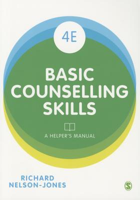 Basic Counselling Skills: A Helper's Manual - Nelson-Jones, Richard