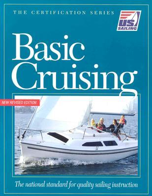 Basic Cruising - Us Sailing Association, and U S Sailing Association