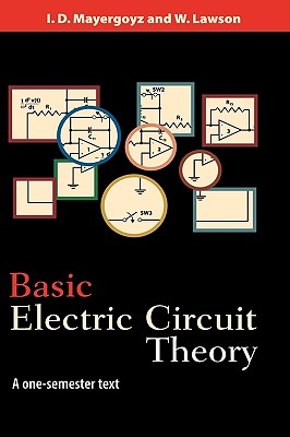 Basic Electric Circuit Theory: A One-Semester Text - Mayergoyz, Isaak D