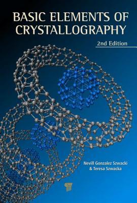 Basic Elements of Crystallography - Szwacki, Nevill Gonzalez, and Szwacka, Teresa