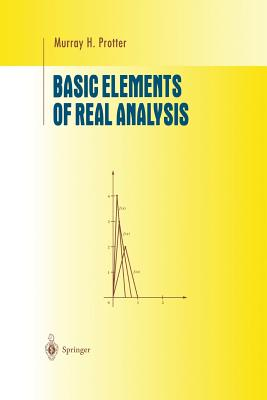 Basic Elements of Real Analysis - Protter, Murray H