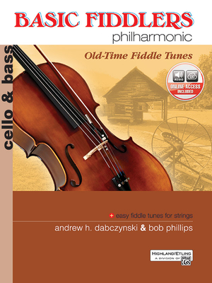 Basic Fiddlers Philharmonic Old-Time Fiddle Tunes: Cello & Bass - Dabczynski, Andrew H, and Phillips, Bob