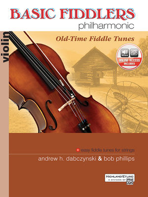 Basic Fiddlers Philharmonic Old-Time Fiddle Tunes: Violin - Dabczynski, Andrew H, and Phillips, Bob