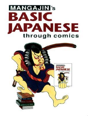 Basic Japanese Through Comics Part 1: Compilation of the First 24 Basic Japanese Columns from Mangajin Magazine -