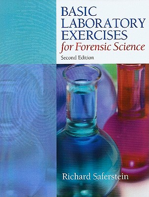 Basic Laboratory Exercises for Forensic Science - Saferstein, Richard