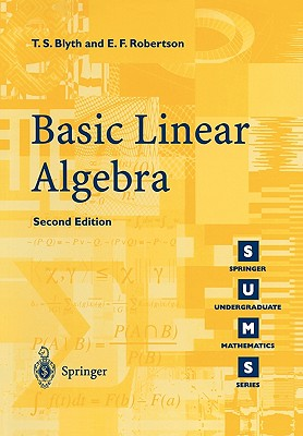 Basic Linear Algebra - Blyth, T S, and Robertson, E F