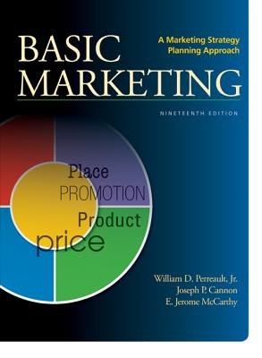 BASIC MARKETING - Perreault Jr., William D., and Cannon, Joseph P., and McCarthy, E. Jerome