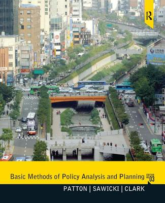 Basic Methods of Policy Analysis and Planning - Patton, Carl, and Sawicki, David, and Clark, Jennifer