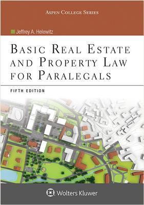 Basic Real Estate and Property Law for Paralegals - Helewitz, Jeffrey A, J.D.