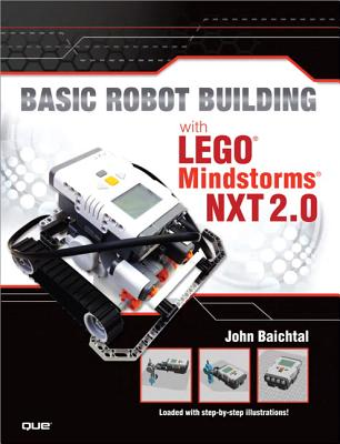 Basic Robot Building with LEGO Mindstorms NXT 2.0 - Baichtal, John, and Kelly, James Floyd