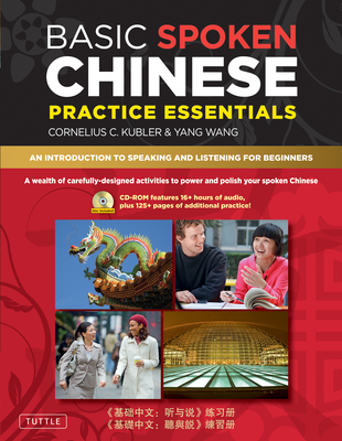 Basic Spoken Chinese Practice Essentials - Kubler, Cornelius C., and Wang, Yang