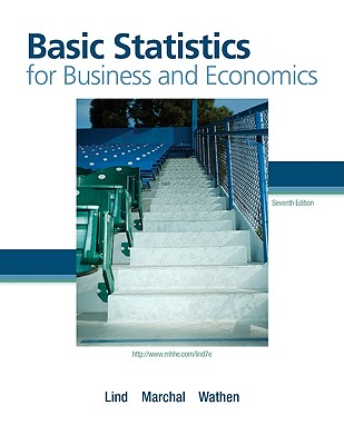 Basic Statistics for Business and Economics - Lind, Douglas, and Marchal, William, and Wathen, Samuel