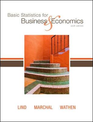 Basic Statistics for Business & Economics - Lind, Douglas A, and Marchal, William G, and Wathen, Samuel A
