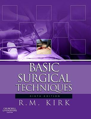Basic Surgical Techniques - Kirk, R M