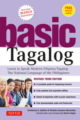 Basic Tagalog: Learn to Speak Modern Filipino/ Tagalog - The National Language of the Philippines: Revised Third Edition (with Online Audio) - Aspillera, Paraluman S, and Hernandez, Yolanda Canseco, and Llagas, Karen (Revised by)