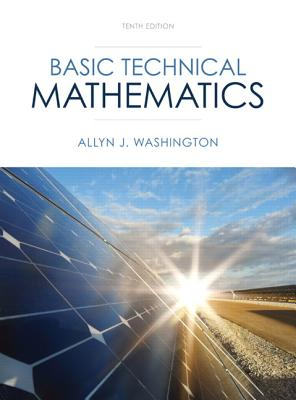 Basic Technical Mathematics - Washington, Allyn J.
