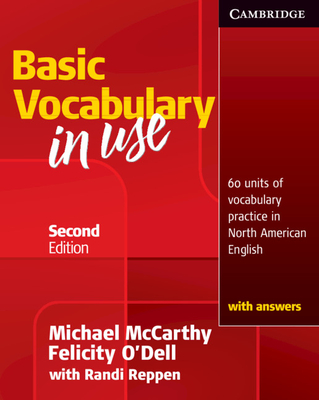 Basic Vocabulary in Use: 60 Units of Vocabulary Practice in North American English with Answers - McCarthy, Michael, and O'Dell, Felicity, and Reppen, Randi